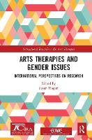 Arts Therapies and Gender Issues: International Perspectives on Research (Paperback)