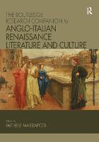 The Routledge Research Companion to Anglo-Italian Renaissance Literature and Culture (Paperback)