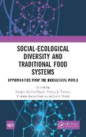 Social-Ecological Diversity and Traditional Food Systems: Opportunities from the Biocultural World (Hardback)