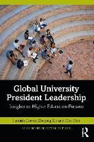 Global University President Leadership: Insights from Tsinghua Interviews - Asian Higher Education Outlook (Paperback)