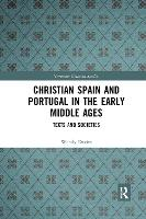 Christian Spain and Portugal in the Early Middle Ages: Texts and Societies (Paperback)