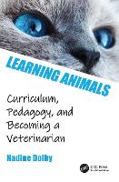 Learning Animals: Curriculum, Pedagogy and Becoming a Veterinarian (Paperback)