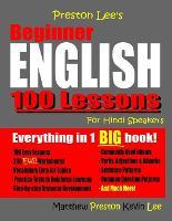 Preston Lee's Beginner English 100 Lessons For Hindi Speakers - Preston Lee's English for Hindi Speakers (Paperback)