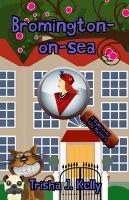 Bromington-on-sea: A Wodehouse Cozy Mystery - A Wodehouse Cozy Mystery 1 (Paperback)