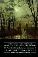 The Hound of the Baskervilles, The Speckled Band, and 15 Other Mysteries