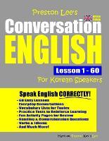Preston Lee's Conversation English For Korean Speakers Lesson 1 - 60 (British Version) - Preston Lee's English for Korean Speakers (British Version) (Paperback)