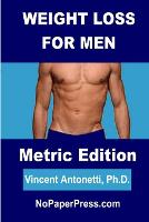 Weight Loss for Men - Metric Edition (Paperback)