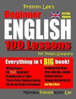 Preston Lee's Beginner English for Polish Speakers (British) - Preston Lee's English for Polish Speakers (British Version) (Paperback)
