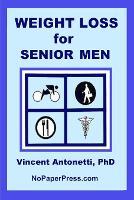 Weight Loss for Senior Men (Paperback)