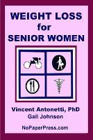 Weight Loss for Senior Women (Paperback)