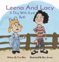 Leena And Lacy: A Day With Aunt Ruth (Hardback)