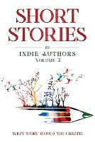 Short Stories by Indie Authors Volume 2 (Paperback)