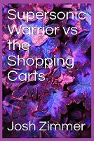 Supersonic Warrior vs the Shopping Carts (Paperback)