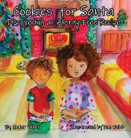 Cookies for Santa: Discovering an Allergy-Free Recipe (Hardback)