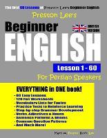 Preston Lee's Beginner English Lesson 1 - 60 For Persian Speakers (British Version) - Preston Lee's English for Persian Speakers (British Version) (Paperback)