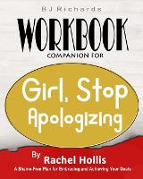 Workbook Companion For Girl Stop Apologizing by Rachel Hollis