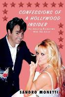 Confessions of a Hollywood Insider: My Amusing Encounters With The A-List (Hardback)