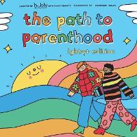 The Path to Parenthood: LGBTQ+ Edition (Hardback)