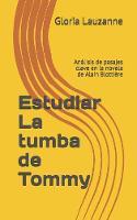 Estudiar La tumba de Tommy: Analisis de pasajes clave en la novela de Alain Blottiere (Paperback)