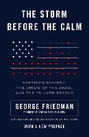 The Storm Before the Calm: America's Discord, the Coming Crisis of the 2020s, and the Triumph Beyond (Paperback)