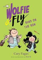 Wolfie and Fly: Band on the Run - Wolfie and Fly 2 (Hardback)