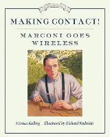 Making Contact!: Marconi Goes Wireless (Paperback)