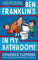 Ben Franklin's in My Bathroom! - History Pals (Hardback)