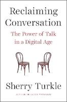 Reclaiming Conversation: The Power of Talk in a Digital Age (Paperback)