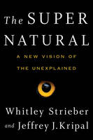 The Super Natural: A New Vision of the Unexplained (Hardback)