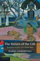 The Return of the Gift: European History of a Global Idea (Hardback)