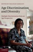Age Discrimination and Diversity: Multiple Discrimination from an Age Perspective (Hardback)