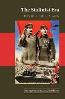 The Stalinist Era - New Approaches to European History 57 (Hardback)