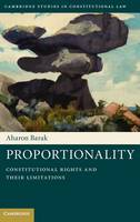 Proportionality: Constitutional Rights and their Limitations - Cambridge Studies in Constitutional Law (Hardback)