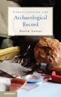 Understanding the Archaeological Record (Hardback)