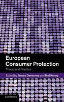 European Consumer Protection: Theory and Practice (Hardback)