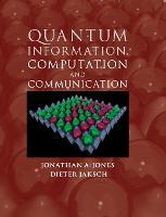 Quantum Information, Computation and Communication