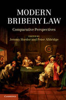 Modern Bribery Law: Comparative Perspectives (Hardback)