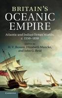 Britain's Oceanic Empire: Atlantic and Indian Ocean Worlds, c.1550-1850 (Hardback)