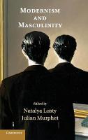 Modernism and Masculinity (Hardback)