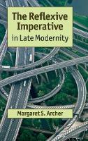 The Reflexive Imperative in Late Modernity (Hardback)