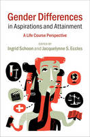 Gender Differences in Aspirations and Attainment: A Life Course Perspective (Hardback)