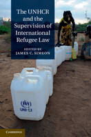The UNHCR and the Supervision of International Refugee Law (Hardback)