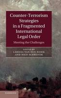 Counter-Terrorism Strategies in a Fragmented International Legal Order: Meeting the Challenges (Hardback)