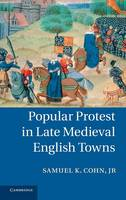 Popular Protest in Late Medieval English Towns (Hardback)