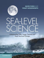 Sea-Level Science: Understanding Tides, Surges, Tsunamis and Mean Sea-Level Changes (Hardback)