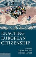 Enacting European Citizenship (Hardback)