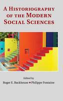 A Historiography of the Modern Social Sciences (Hardback)