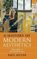 A History of Modern Aesthetics: Twentieth Century v. 3 (Hardback)