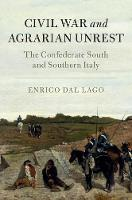 Cambridge Studies on the American South: Civil War and Agrarian Unrest: The Confederate South and Southern Italy (Hardback)