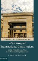 A Sociology of Transnational Constitutions: Social Foundations of the Post-National Legal Structure - Cambridge Studies in Law and Society (Hardback)